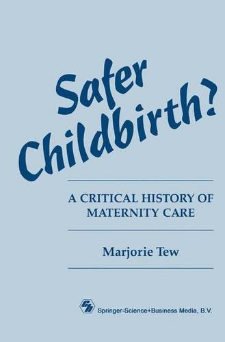 safer-childbirth-a-critical-history-of-maternity-care