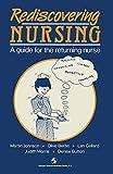 Johnson, Martin: Rediscovering Nursing: A Guide for the Returning Nurse