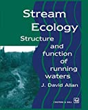 Allen, David J.: Stream Ecology: Structure and Function of Running Waters
