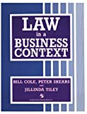 Cole, Bill: Law in a Business Context (Business in Context Series)