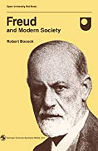 Freud and Modern Society by Robert Bocock