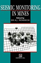 Seismic Monitoring in Mines by A.J. Mendecki
