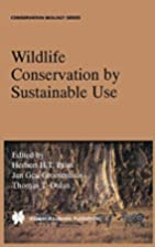 Wildlife Conservation by Sustainable Use…