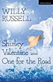 Russell, Willy: Shirley Valentine and One for the Road: And, One for the Road