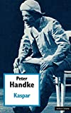 Peter Handke: Kaspar (Modern Plays)