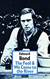 Bond, Edward: FOOL & WE COME TO THE RIVER (Modern Plays)