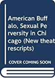 DAVID MAMET: American Buffalo, Sexual Perversity in Chicago (New Theatrescripts)