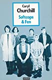 Churchill, Caryl: SOFTCOPS & FEN (Modern Plays)
