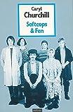 Churchill, Caryl: SOFTCOPS & FEN (Modern Plays)