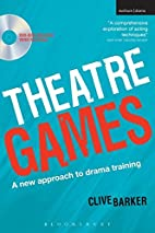 Theatre Games: A New Approach to Drama…