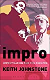 Johnstone, Keith: Impro: Improvisation and the Theatre