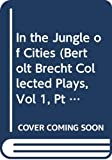 Brecht, Bertolt: In the Jungle of Cities