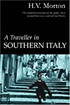 A Traveller in Southern Italy by H. V.…