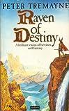 Peter Tremayne: Raven of Destiny