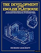 The Development of the English Playhouse by…