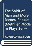 Barnes, Peter: SPIRIT OF MAN (Methuen Modern Plays Series)