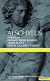 Aeschylus: Plays: One/Persians, Seven Against Thebes, Suppliants, Prometheus Bound