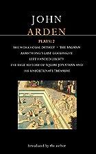 John Arden: Plays 2 by John Arden