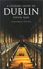 A Literary Guide to Dublin by Vivien Igoe