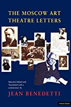 The Moscow Art Theatre Letters by Jean…