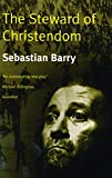 Barry, Sebastian: The Steward of Christendom (Royal Court Writers Series)