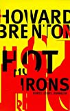 Brenton, Howard: Hot Irons: Diaries, Essays, Journalism