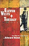 Bond, Edward: 'Eleven Vests' & 'Tuesday' (Modern Plays)