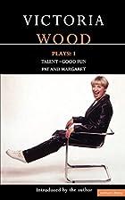 Victoria Woods Plays I : Talent / Good Fun /…