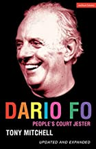 Dario Fo: People's Court Jester by Tony…