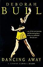 Dancing Away by Deborah Bull