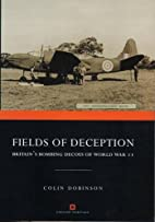 Fields of Deception: Britain's Bombing…