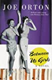 Joe Orton: Between Us Girls