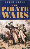 Earle, Peter: The Pirate Wars