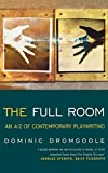 Dromgoole, Dominic: The Full Room: An A-Z of Contemporary Playwriting