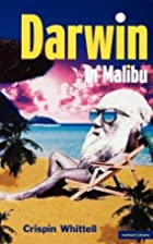 Darwin in Malibu by Crispin Whittell