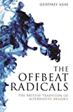 Ashe, Geoffrey: Offbeat Radicals: A History of the British Revolution That Never Happened