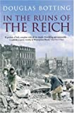 Botting, Douglas: In the Ruins of the Reich