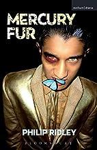 Mercury Fur (Modern Plays) by Philip Ridley