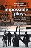 Shepherd, Jack: Impossible Plays: Adventures with the Cottesloe Company (Methuen Drama)