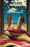 Sam Shepard: The Late Henry Moss