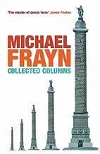 Michael Frayn Collected Columns (Methuen…