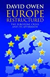 Owen, David: Europe Restructured?: The Euro Zone Crisis and Its Aftermath
