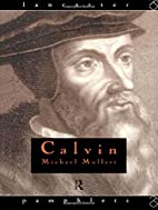 Calvin (Lancaster Pamphlets) by Michael…