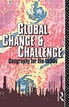 Global Change and Challenge: Geography for…