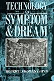 Romanyshyn, Robert D.: Technology As Symptom and Dream