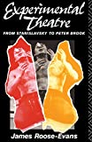 Roose-Evans, James: Experimental Theatre: From Stanislavsky to Peter Brook
