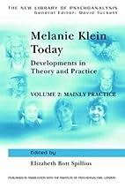 Melanie Klein Today, Volume 2: Mainly…