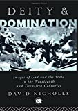 Nicholls, David: Deity and Domination: Images of God and the State in the 19th and 20th Centuries (Deity and Domination, Vol 1)
