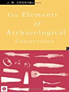 Elements of Archaeological Conservation by…