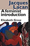 Grosz, Elizabeth: Jacques Lacan: A Feminist Introduction